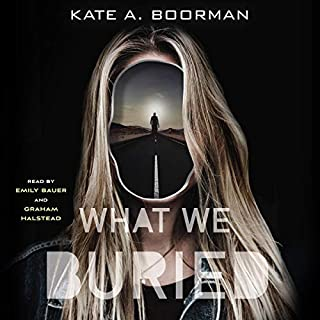 What We Buried                   Written by:                                                                                                                                 Kate A. Boorman                               Narrated by:                                                                                                                                 Emily Bauer,                                                                                        Graham Halstead                      Length: 8 hrs and 18 mins     Not rated yet     Overall 0.0
