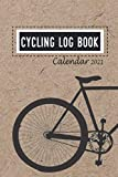Cycling Log Book with Calendar 2021: Beautiful Kraft hard cover imitating with bicycle clipart, cycling bike journal for holiday or daily lifestyle ... your adventure outdoors activities planning