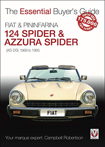 Compare Textbook Prices for FIAT & Pininfarina 124 Spider & Azzura Spider: AS-DS 1966 to 1985 The Essential Buyer's Guide  ISBN 9781787115200 by Robertson, Campbell
