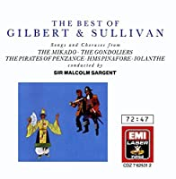 The Best of Gilbert & Sullivan: Songs and Choruses from The Mikado; The Gondoliers; The Pirates of Penzance; HMS Pinafore; Iolanthe (1989-06-16)