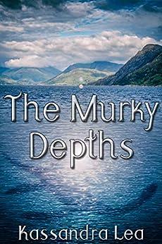 The Murky Depths by [Kassandra Lea]