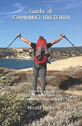 Guida al CAMMINO 100 TORRI: cammino100torri | cammino hiking trekking | Sardegna periplo della sardegna a piedi ...un cammino lungo un'Isola..