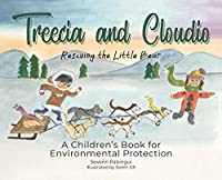 Treecia and Cloudio: A children's Book for Environmental Protection, Rescuing the Little Bear