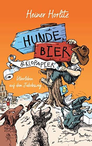Hunde, Bier & Klopapier: Überleben auf dem Jakobsweg
