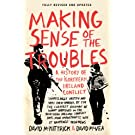 Making Sense of the Troubles: A History of the Northern Ireland Conflict