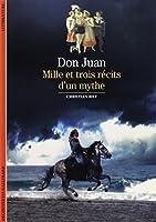Don Juan, mille et trois recits d'un mythe