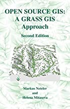 Open Source GIS: A GRASS GIS Approach (The Springer International Series in Engineering and Computer Science)