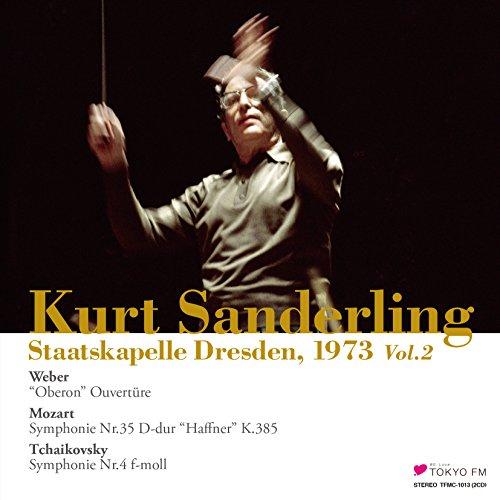 ザンデルリング & シュターツカペレ・ドレスデン 2 ~ ウェーバー : オベロン序曲 | モーツァルト : 交響曲 第35番 「ハフナー」 | チャイコフスキー : 交響曲 第4番 (Kurt Sanderling & Staatskapelle Dresden, 1973 Vol.2 / Weber : ''Oberon'' Ouverture | Mozart : Symphonie Nr.35 D-dur ''Haffner'' K.385 | Tchaikovsky : Symphonie Nr.4 f-moll) [2CD] [Live Recording] [日本語解説付]