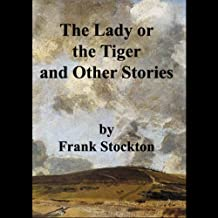 The Lady or the Tiger and Other Stories