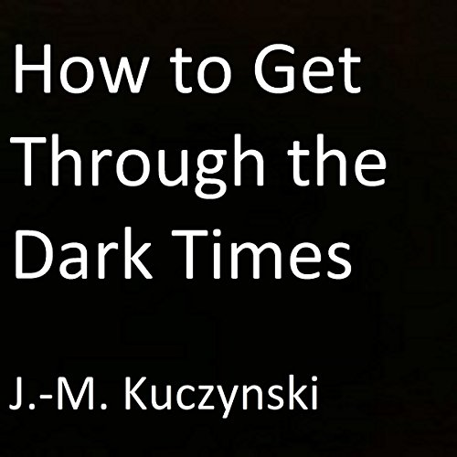 How to Get Through the Dark Times cover art