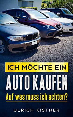 Ich möchte ein Auto kaufen: Auf was muss ich achten?