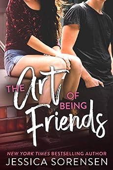 The Art of Being Friends (A Pact Between the Forgotten Book 1) by [Jessica Sorensen]