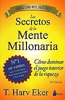 Los Secretos De La Mente Millonaria: Cómo dominar el juego interior de la riqueza (portada puede variar)
