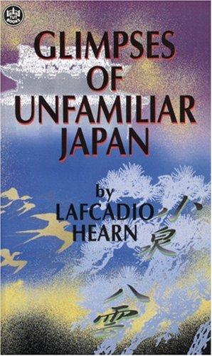 Glimpses of Unfamiliar Japanの詳細を見る