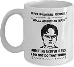 Umabum Before I Do Anything I Ask Myself 'Would An Idiot Do That, The Office TV Show, Dwight Schrute Coffee Mug, Funny, Cup, Tea, Gift For Father's da