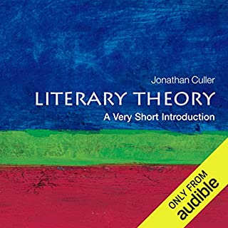 Literary Theory     A Very Short Introduction              By:                                                                                                                                 Jonathan Culler                               Narrated by:                                                                                                                                 Jonathan Yen                      Length: 5 hrs and 47 mins     57 ratings     Overall 4.3