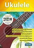 Ukulele - Metodo facile e veloce: Scuola di ukulele + DVD
