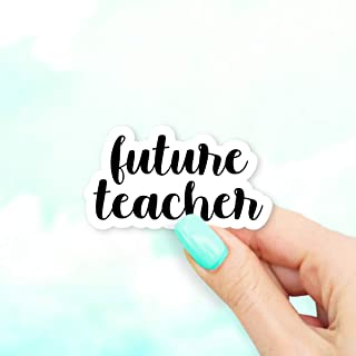Future Teacher Sticker - for Laptops, Water Bottles and Windows