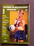 Guide pratique de bodybuilding - Éd. Jibena - 01/01/2006