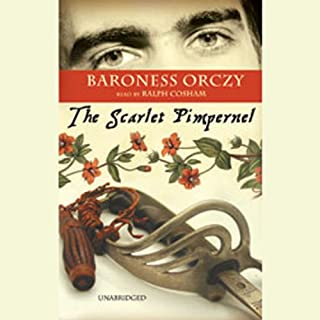 The Scarlet Pimpernel                   By:                                                                                                                                 Baroness Orczy                               Narrated by:                                                                                                                                 Ralph Cosham                      Length: 8 hrs and 19 mins     1,081 ratings     Overall 4.3