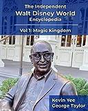 The Independent Walt Disney World Encyclopedia Vol 1: Magic Kingdom
