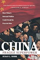 China: Fragile Superpower by Susan L. Shirk(2008-08-15)