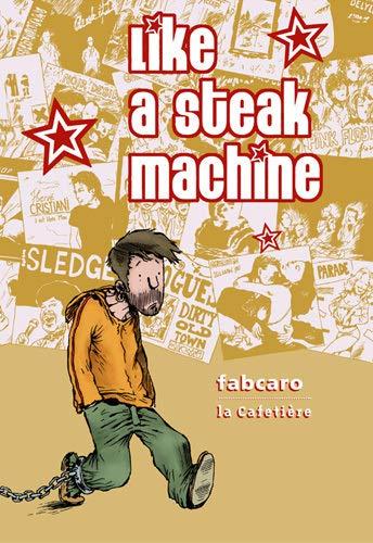 Like a Steak Machine