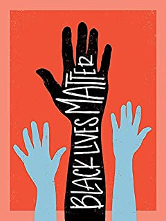 Black Lives Matter, Hands, Emily Rasmussen African American Poster, Overall Size: 20x26, Image Size: 18x24