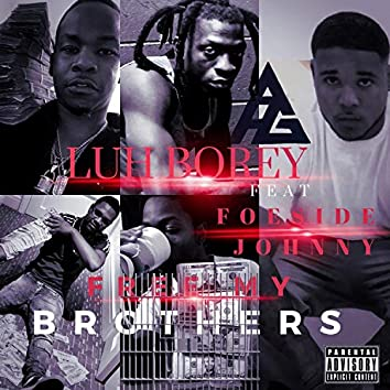 Free My Brothers (feat. Foeside Johnny)