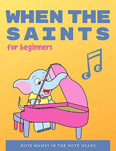 When the Saints go marching in - VERY Easy Piano for Beginners - Video Tutorial : Note names IN the note heads, Teach Yourself How to Play, Classical, ... Song - Level One, BIG Note (English Edition)
