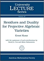 Residues and Duality for Projective Algebraic Varieties (University Lecture Series)