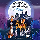 Goodnight Animal Moon Town: Funny and Quick Work Bedtime Story (Very Short Stories from the Animal Kingdom in Rhymes)