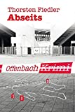 Abseits: Offenbach-Krimi
