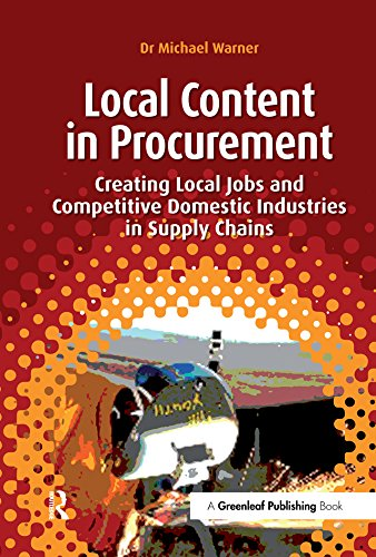 Local Content in Procurement: Creating Local Jobs and Competitive Domestic Industries in Supply Chains (English Edition)