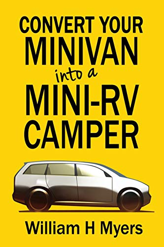 Convert your Minivan into a Mini RV Camper: How to convert a minivan into a comfortable minivan camper motorhome for under $200