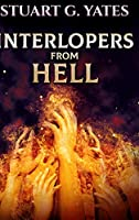 Interlopers From Hell: Large Print Hardcover Edition