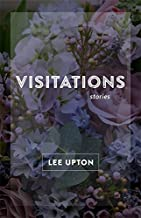 Visitations: Stories (Yellow Shoe Fiction)