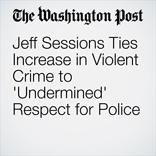 Jeff Sessions Ties Increase in Violent Crime to 'Undermined' Respect for Police copertina