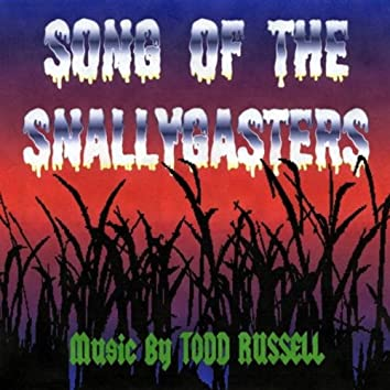 SONG OF THE SNALLYGASTERS