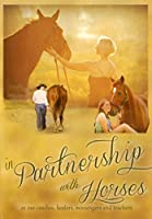 In Partnership With Horses As Our Coaches Healers [DVD] [Import]