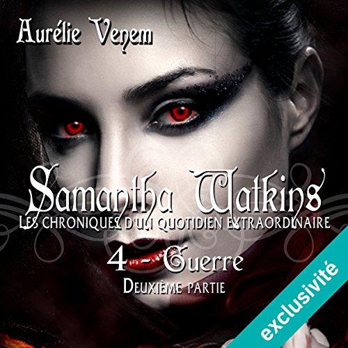 Guerre 2 (Samantha Watkins ou Les chroniques d'un quotidien extraordinaire 4.2) audiobook cover art