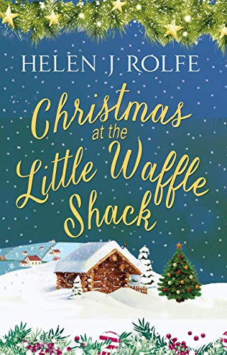 Christmas at the Little Waffle Shack: A cosy, heartwarming Christmas read (Heritage Cove Book 2) by [Helen J Rolfe]