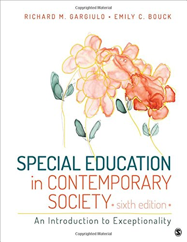 Compare Textbook Prices for Special Education in Contemporary Society: An Introduction to Exceptionality 6 Edition ISBN 9781506310701 by Gargiulo, Richard M.,Bouck, Emily C.