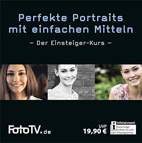 Perfekte Portraits mit einfachen Mitteln - Der Einsteiger-Kurs
