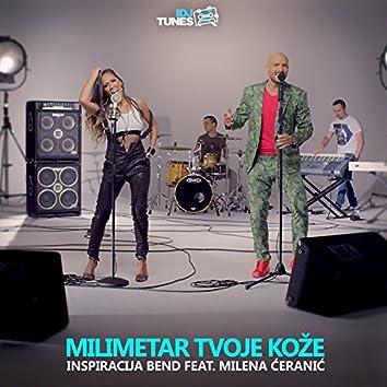 Milimetar Tvoje Koze (feat. Milena Ceranic)