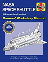 NASA Space Shuttle Owners' Workshop Manual 40th Anniversary Edition: 1981 onwards (all models * An Insight into the Design...