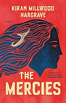 The Mercies by [Kirin Millwood Hargrave]