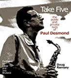 Take Five: The Public and Private Lives of Paul Desmond (English Edition)