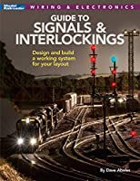 Signals and Interlockings for Your Model Railroad