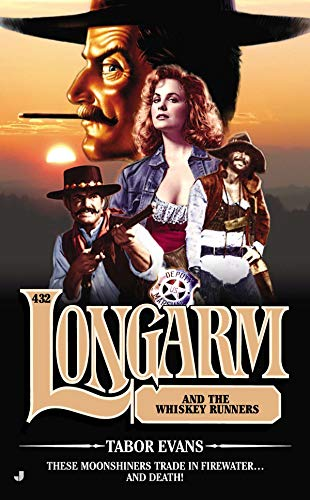 Longarm #432: Longarm and the Whiskey Runners